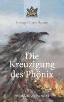 """""""Die Kreuzigung des Phönix"""" von Gyeorgos Ceres Hatonn"""
