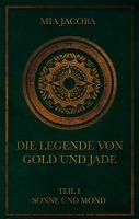 Die Legende von Gold und Jade - Auftakt einer spannenden Fantasy-Saga