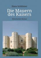 """""""Die Mauern des Kaisers"""" von Hans Schlömer"""
