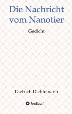 """""""Die Nachricht vom Nanotier"""" von Dietrich Dichtemann"""