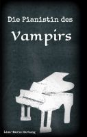 """""""Die Pianistin des Vampirs"""" von"""
