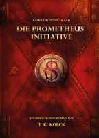 Die Prometheus Initiative - Spannender, schonungsloser Roman