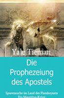 """""""Die Prophezeiung des Apostels"""" von Yale Tieman"""