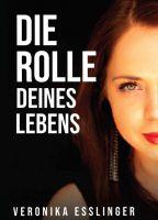"""""""Die Rolle Deines Lebens"""" von"""
