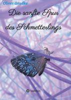 Die sanfte Spur des Schmetterlings - Eine mystische Liebesgeschichte