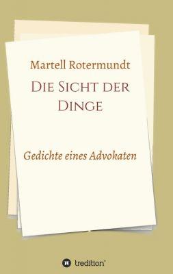 """""""Die Sicht der Dinge"""" von Martell Rotermundt"""