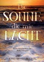 Die Sonne, die mir lacht - Kurze Geschichten für flotte Christen