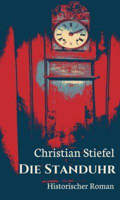 """""""Die Standuhr"""" von Christian Stiefel"""