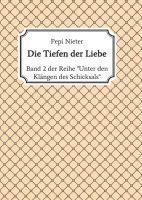 """Die Tiefen der Liebe - Band 2 der Reihe """"Unter den Klängen des Schicksals"""""""