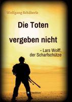 Die Toten vergeben nicht - Lars Wolff, der Scharfschütze - Action-geladener Thriller