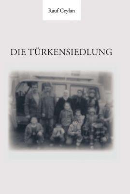"""""""Die Türkensiedlung"""" von Prof. Dr. Dr. Rauf Ceylan"""