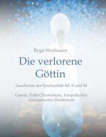 """""""Die verlorene Göttin"""" von Birgit Weidmann"""