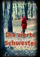 Die vierte Schwester – märchenhafter Fantasy-Roman