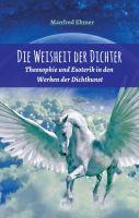 Die Weisheit der Dichter - Theosophie und Esoterik in den Werken der Dichtkunst