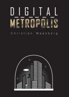 Digital Metropolis - Spannender Zukunftsroman