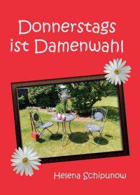 """""""Donnerstags ist Damenwahl"""" von Helena Schipunow"""