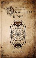 Drachenkopf Chroniken - Neuer Fantasy-Roman entführt in eine Welt der Gilden, Schattenwölfe und Magier