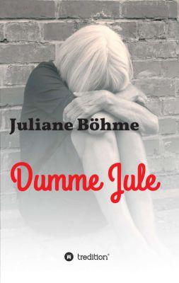"""Dumme Jule"" von Paul Günther, Juliane Böhme"