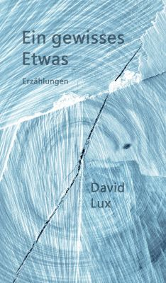 """""""Ein gewisses Etwas"""" von David Lux"""