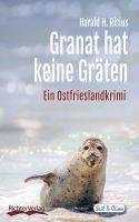 Granat hat keine Gräten - neuer Ostfrieslandkrimi