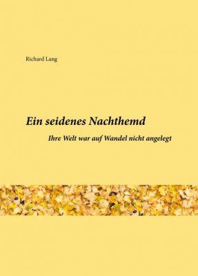 """""""Ein seidenes Nachthemd"""" von Richard Lang"""