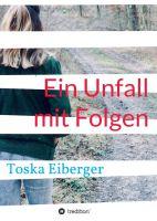 """""""Ein Unfall mit Folgen"""" von Toska Eiberger"""