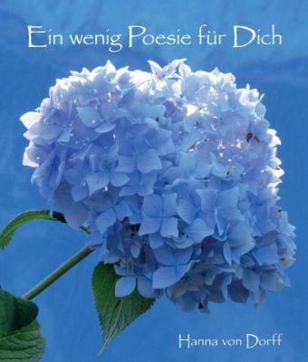 """""""Ein wenig Poesie für Dich"""" von Hanna von Dorff"""