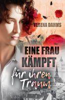 """""""Eine Frau kämpft für ihren Traum"""" von Verena Dahms"""