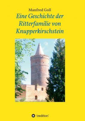 """""""Eine Geschichte der Ritterfamilie von Knupperkirschstein"""" von Manfred Goll"""