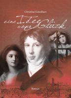 Eine Idee vom Glück – historischer Roman lässt die Zeit der französischen Revolution wiederauferstehen