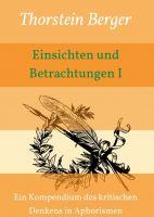 Einsichten und Betrachtungen I - Ein Kompendium des kritischen Denkens in Aphorismen