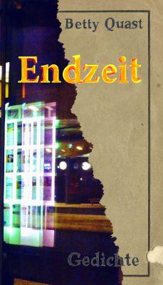 """""""Endzeit"""" von Betty Quast"""