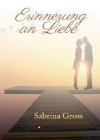 Erinnerung an Liebe - Romantischer Roman mit Abenteuer-Elementen