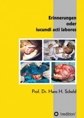 """""""Erinnerungen  oder iucundi acti labores"""" von Hans H. Scheld"""