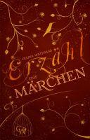 Erzähl mir Märchen - ein märchenhafter Fantasy-Roman über das Erwachsenwerden