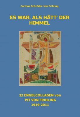 """""""Es war, als hätt' der Himmel"""" von Corinna Schröder-von Frihling"""