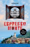 Espresso Morte - Kurzweiliger Gardasee Krimi