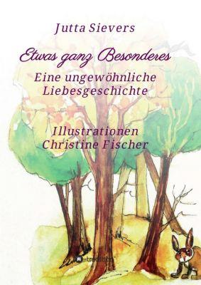"""""""Etwas ganz Besonderes"""" von Jutta Sievers"""
