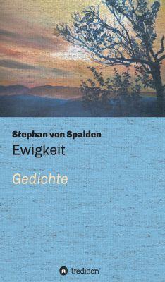 """""""Ewigkeit"""" von Stephan von Spalden"""