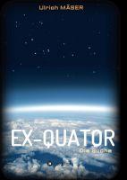 """""""EX-QUATOR"""" von Ulrich MÄSER"""