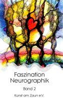 Faszination Neurographik - Zweiter Band der kreativen und anregenden Reihe