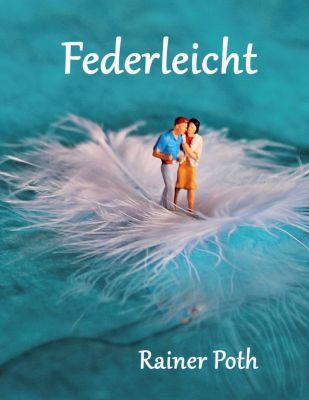 """""""Federleicht"""" von Rainer Poth"""