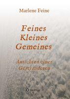 """""""Feines Kleines Gemeines"""" von Marlene Feine"""