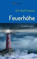 Feuerhöhe - Drei spannende Erzählungen