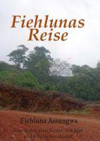 Fiehlunas Reise - Eine wahre Geschichte von Mut und Überlebenskampf