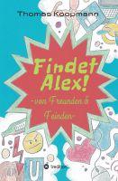Findet Alex! – irrwitziger Coming-of-Age-Roman über die Irrungen und Wirrungen im digitalen Zeitalter