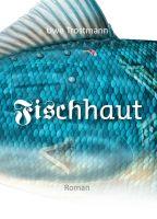 Fischhaut - Ein Roman rund um Abhängigkeit und persönliches Glück