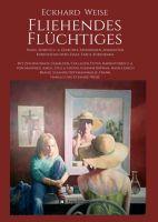Fliehendes Flüchtiges - eine bunte Sammlung von Geschichten, Anekdoten, Kurzgeschichten und mehr
