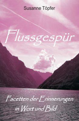 """""""Flussgespür"""" von Susanne Töpfer"""