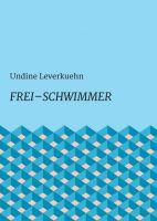 Frei-Schwimmer – neues Buch verbindet Gedichte mit einer nachdenklichen Novelle